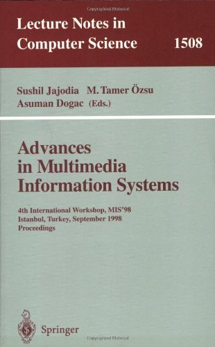 Advances in Multimedia Information Systems: 4th International Workshop, MIS'98, Istanbul, Turkey September 24-26, 1998, Proceedings: 4th International ... (Lecture Notes in Computer Science)