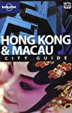 Lonely Planet Hong Kong & Macau (City Travel Guide)