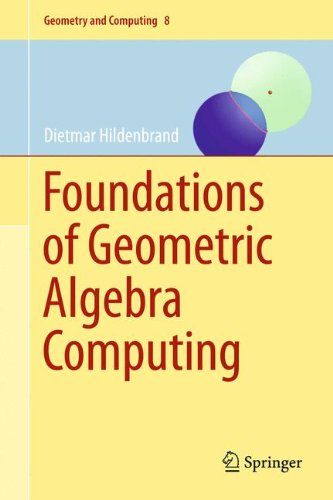 Foundations of Geometric Algebra Computing (Geometry and Computing)