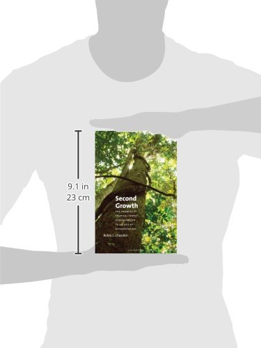Second Growth: The Promise of Tropical Forest Regeneration in an Age of Deforestation