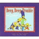 echange, troc Simpsons - Deep Deep Trouble