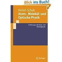 Atome, Moleküle und optische Physik 1: Atomphysik und Grundlagen der Spektroskopie (Springer-Lehrbuch)