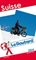 Le Routard Suisse 2014