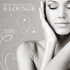 Most Wanted Chill & Lounge 2010