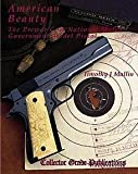 img - for American Beauty - The Pre-war Colt National Match Government Model Pistol book / textbook / text book