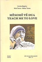 Mesome Te Dua - Teach Me to Love: Albanian -…