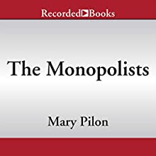 The Monopolists: Obsession, Fury, and the Scandal Behind the World's Favorite Board Game (       UNABRIDGED) by Mary Pilon Narrated by Chris Sorensen