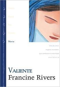 Maria: Valiente (Linaje de Gracia) (Spanish Edition) Francine Rivers
