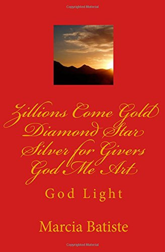 Zillions Come Gold Diamond Star Silver for Givers God Me Art: God Light