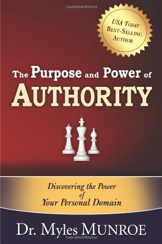 Purpose And Power Of Authority, Dr. Myles Munroe