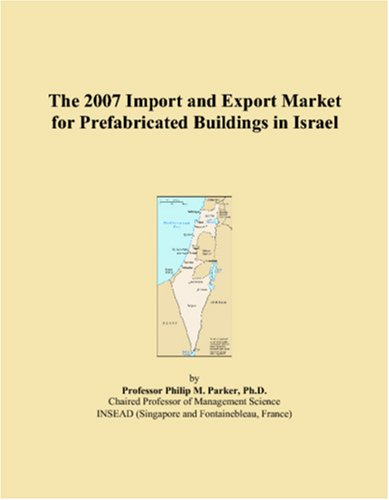 The 2007 Import and Export Market for Prefabricated Buildings in Israel