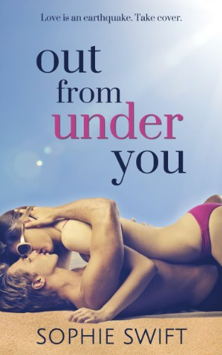 Out from Under You (Smart Girls Finish First) by Sophie Swift