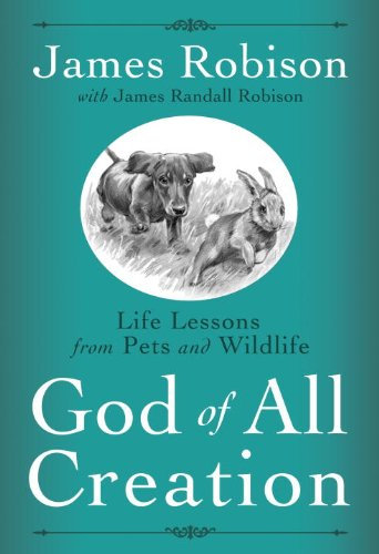 God of All Creation: Life Lessons from Pets and Wildlife, Robison, James