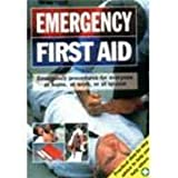 Emergency First Aid: Emergency Procedures for Everyone at Home, at Work, or at Leisure (1861470495) by IAN ANDREWS
