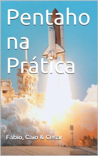 Pentaho Na Prática (Portuguese Edition)
