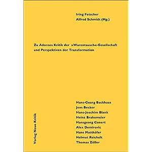 Emanzipation als Versöhnung: Zu Adornos Kritik der 'Warentausch'-Gesellschaft und Perspektiven der