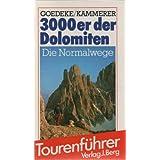 3000er der Dolomiten - Die Normalwege. Ein BERG-Tourenf�hrer