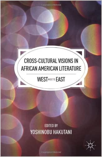 Cross-cultural visions in African American literature : West meets East