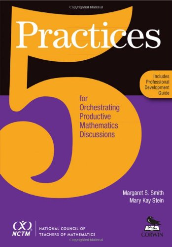 Five Practices for Orchestrating Productive Mathematics...