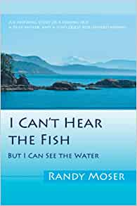 I can t hear the fish but i can see the water randy for Can fish see water