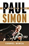 Cornel Bonca Paul Simon: An American Tune (Tempo: A Rowman & Littlefield Music Series on Rock, Pop, and Culture)