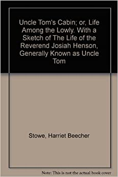 Uncle tom 39 s cabin or life among the lowly with a sketch for Uncle tom s cabin first edition value