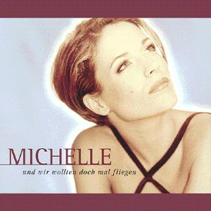 Michelle - Fliegen - Zortam Music