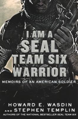 [(I Am a Seal Team Six Warrior: Memoirs of an American Soldier )] [Author: Howard E Wasdin] [Apr-2012] (I Am Seal Team Six compare prices)