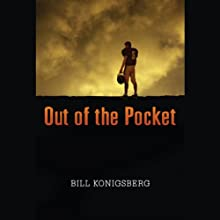 Out of the Pocket (       UNABRIDGED) by Bill Konigsberg Narrated by Joshua Swanson