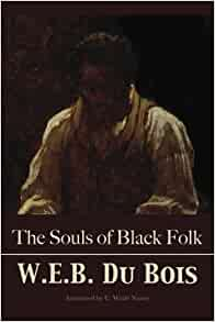 the souls of black folk review Find helpful customer reviews and review ratings for the souls of black folk (amazonclassics edition) at amazoncom read honest and unbiased product reviews from our users.