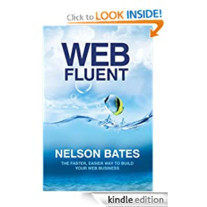 Web Fluent: The Faster, Easier Way to Build Your Web Business