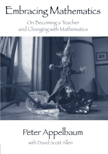 Embracing Mathematics: On Becoming a Teacher and Changing...