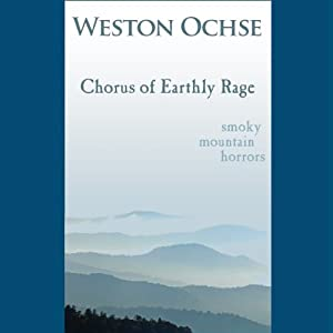 Chorus of Earthly Rage | [Weston Ochse]