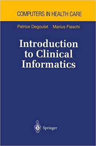 Introduction to Clinical Informatics (Health Informatics) written by Patrice Degoulet