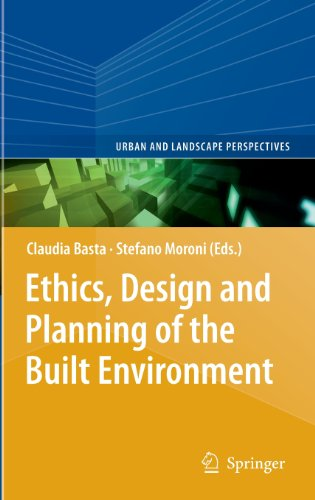 Ethics, Design And Planning Of The Built Environment (Urban And Landscape Perspectives)