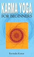 Karma Yoga for Beginners