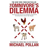The Omnivore's Dilemma: The Search for a Perfect Meal in a Fast-food Worldby Michael Pollan
