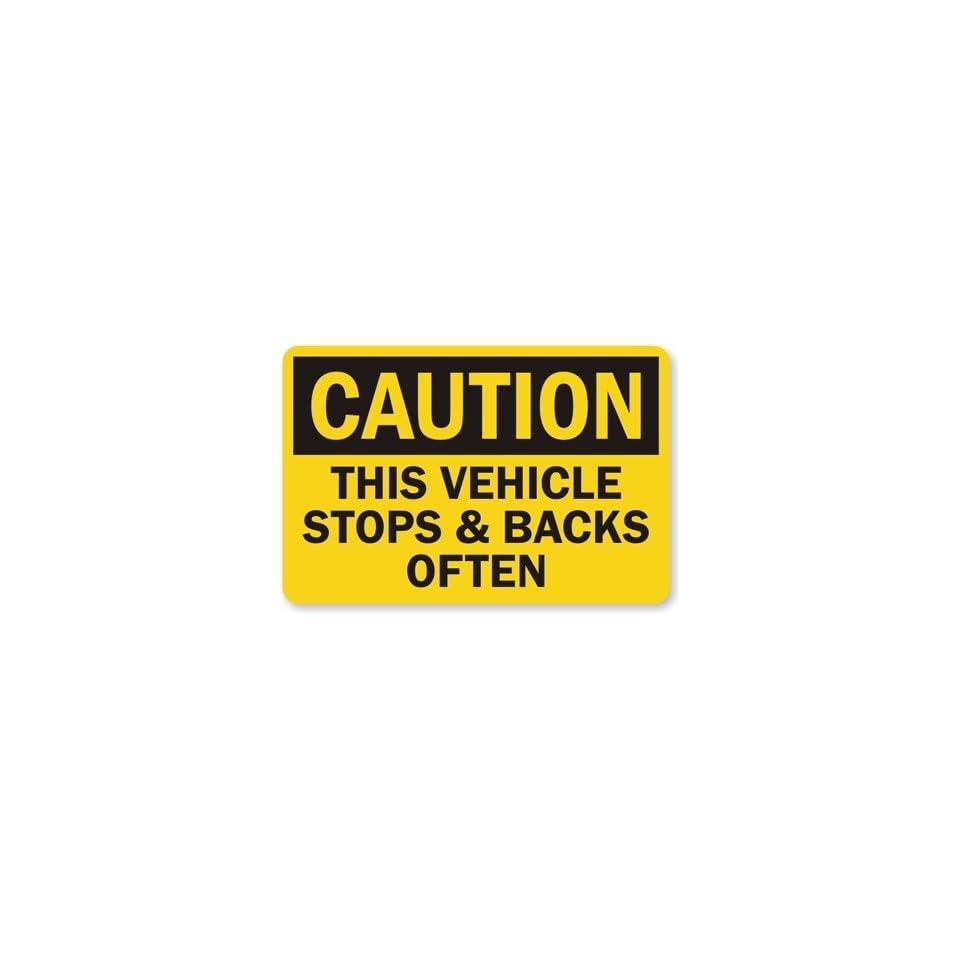 This Vehicle Stops & Backs Often, Engineer Grade Reflective Aluminum Sign, 18 x 12
