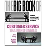img - for The Big Book of Customer Service Training Games: Quick, Fun Activities for All Customer Facing Employees book / textbook / text book
