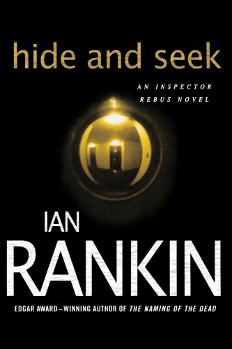 Hide and Seek (Inspector Rebus, #2)
