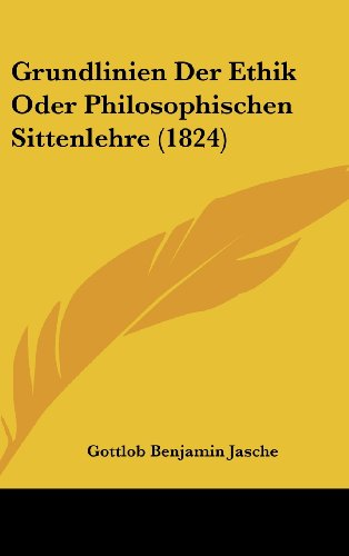 Grundlinien Der Ethik Oder Philosophischen Sittenlehre (1824)