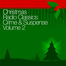 Christmas Radio Classics: Crime & Suspense Vol. 2  by Suspense, Casey: Crime Photographer, The Whistler