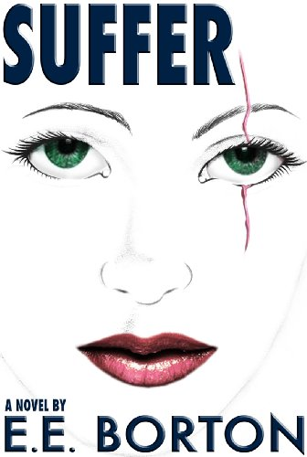 """Few expected her to survive. Nobody expected her to fight.""  4.7 Stars on 75 out of 80 Rave Reviews – Just $2.99!  Start Reading E.E. Borton's SUFFER on Your Kindle Now"