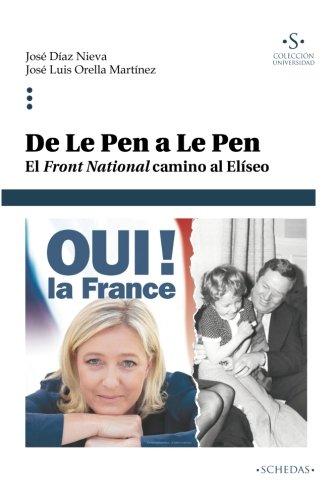 De Le Pen a Le Pen: El Front National camino al Elíseo: Volume 3 (Colección Universidad)