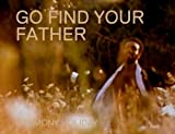 img - for Go Find Your Father/A Famous Blues book / textbook / text book