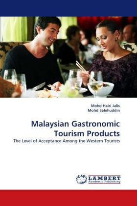 Malaysian Gastronomic Tourism Products: The Level of Acceptance Among the Western Tourists