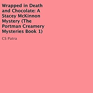 Wrapped in Death and Chocolate: A Stacey McKinnon Mystery Audiobook