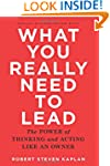 What You Really Need to Lead: The Pow...