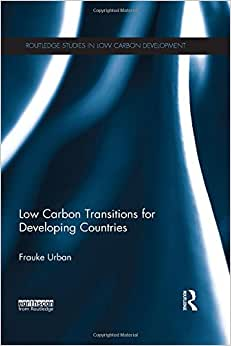 Low Carbon Transitions For Developing Countries (Routledge Studies In Low Carbon Development)