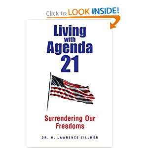 Living with Agenda 21: Surrendering Our Freedoms Dr. H. Lawrence Zillmer